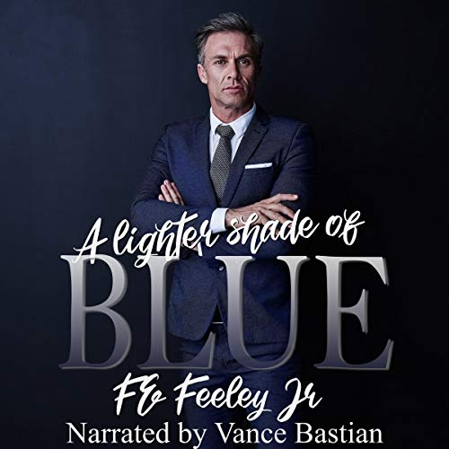A Lighter Shade of Blue Audiobook By F.E. Feeley Jr. cover art