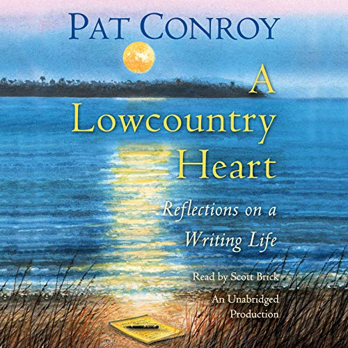 A Lowcountry Heart Audiobook By Pat Conroy cover art