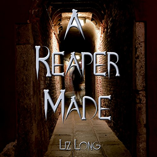 A Reaper Made Audiobook By Liz Long cover art