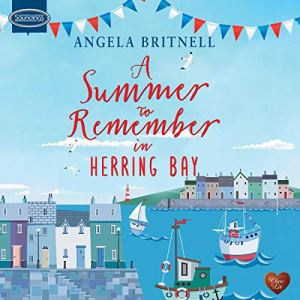 A Summer to Remember in Herring Bay Audiobook By Angela Britnell cover art