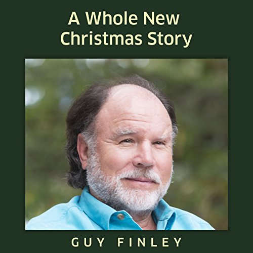 A Whole New Christmas Story Audiobook By Guy Finley cover art