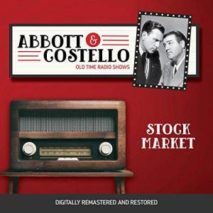 Abbott and Costello: Stock Market Audiobook By John Grant, Bud Abbott cover art