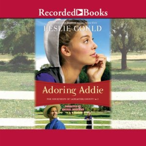 Adoring Addie Audiobook By Leslie Gould cover art