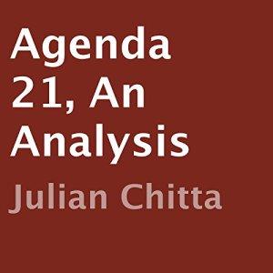 Agenda 21, an Analysis Audiobook By Julian Chitta cover art
