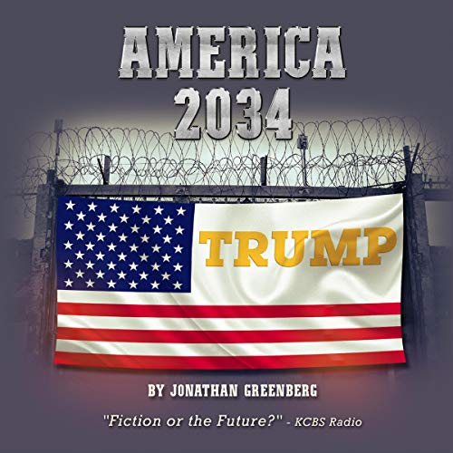 America 2034: Utopia Rising Audiobook By Jonathan Greenberg cover art