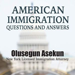 American Immigration Questions and Answers Audiobook By Olusegun Asekun cover art