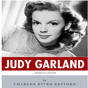 American Legends: The Life of Judy Garland Audiobook By Charles River Editors cover art