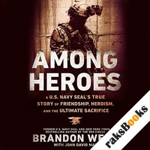 Among Heroes: A U.S. Navy SEAL's True Story of Friendship, Heroism, and the Ultimate Sacrifice Audiobook By Brandon Webb, John David Mann cover art