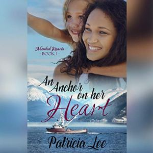 An Anchor on Her Heart Audiobook By Patricia Lee cover art