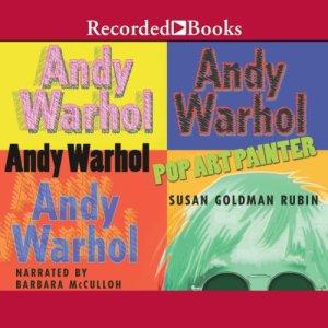 Andy Warhol Audiobook By Susan Goldman Rubin cover art