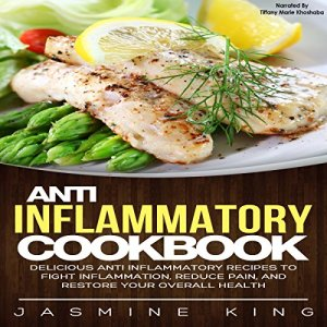 Anti Inflammatory Cookbook Audiobook By Jasmine King cover art