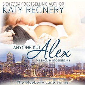 Anyone but Alex: The English Brothers #3 Audiobook By Katy Regnery cover art