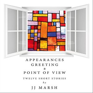 Appearances Greeting a Point of View Audiobook By JJ Marsh cover art