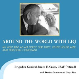 Around the World with LBJ Audiobook By James U. Cross cover art