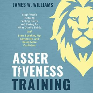 Assertiveness Training Audiobook By James W. Williams cover art