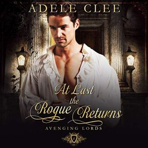 At Last the Rogue Returns Audiobook By Adele Clee cover art