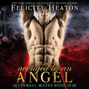 Avenged by an Angel Audiobook By Felicity Heaton cover art