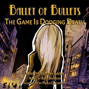 Ballet of Bullets Audiobook By Jerry Bader cover art