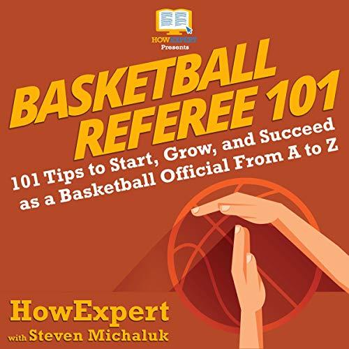 Basketball Referee 101 Audiobook By HowExpert, Steven Michaluk cover art