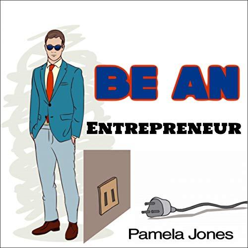 Be an Entrepreneur Audiobook By Pamela Jones cover art