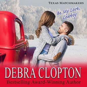 Be My Love, Cowboy (Enhanced Edition) Audiobook By Debra Clopton cover art