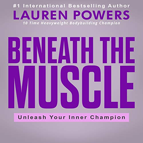 Beneath the Muscle Audiobook By Lauren Powers cover art