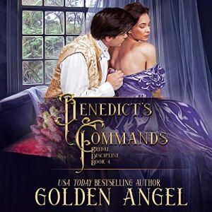 Benedict's Commands Audiobook By Golden Angel cover art