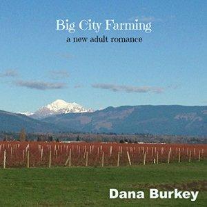 Big City Farming: A New Adult Romance Audiobook By Dana Burkey cover art