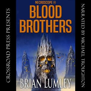 Blood Brothers Audiobook By Brian Lumley cover art
