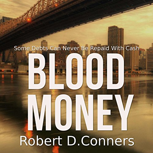 Blood Money: A Sam Byrne Short Story Audiobook By Robert D. Conners cover art