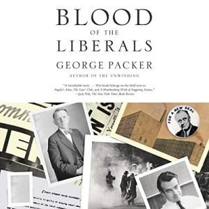Blood of the Liberals Audiobook By George Packer cover art