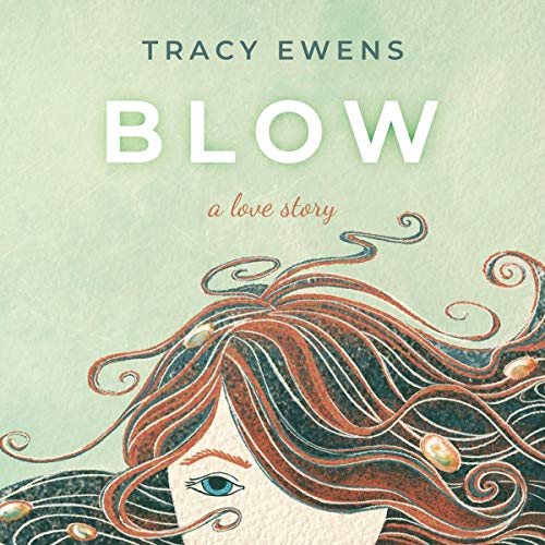 Blow Audiobook By Tracy Ewens cover art