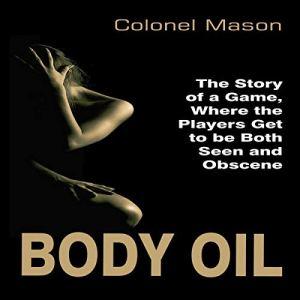 Body Oil Audiobook By Colonel Mason cover art