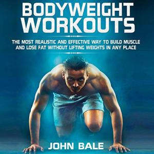 Bodyweight Workouts Audiobook By John Bale cover art
