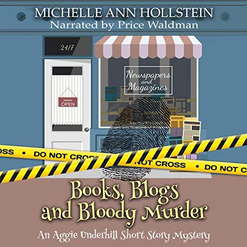 Books, Blogs, and Bloody Murder, An Aggie Underhill Short Story Audiobook By Michelle Ann Hollstein cover art