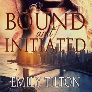 Bound and Initiated Audiobook By Emily Tilton cover art