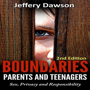 Boundaries: Parents and Teenagers Audiobook By Jeffery Dawson cover art
