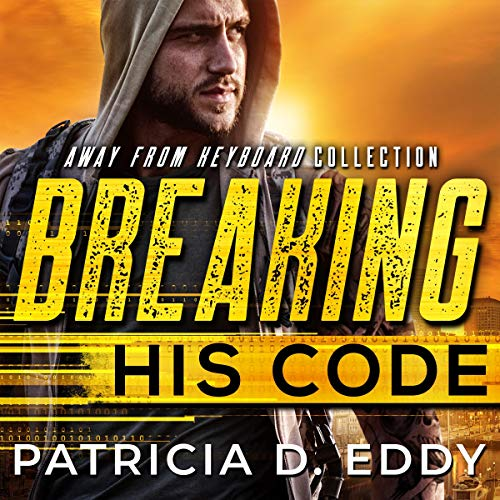 Breaking His Code Audiobook By Patricia D. Eddy cover art