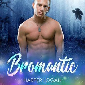 Bromantic Audiobook By Harper Logan cover art