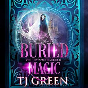 Buried Magic Audiobook By TJ Green cover art