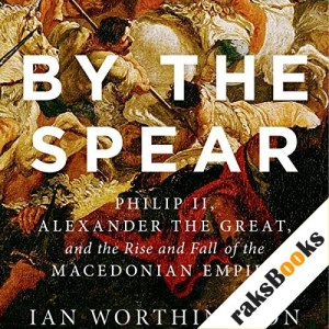 By the Spear Audiobook By Ian Worthington cover art