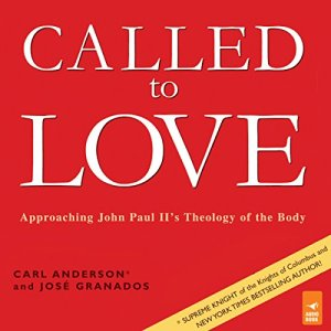 Called to Love Audiobook By Carl Anderson, Fr. Jose Granados D.C.J.M. cover art
