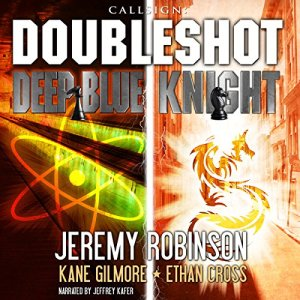 Callsign - Doubleshot Audiobook By Jeremy Robinson, Ethan Cross, Kane Gilmour cover art