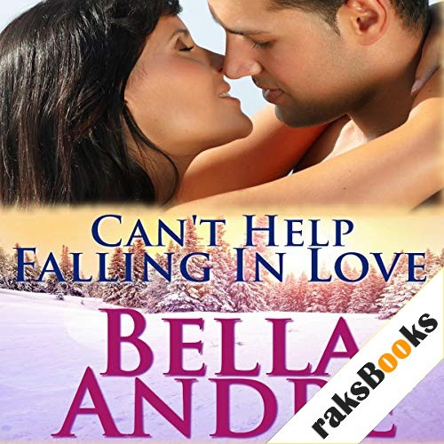 Can't Help Falling in Love Audiobook By Bella Andre cover art