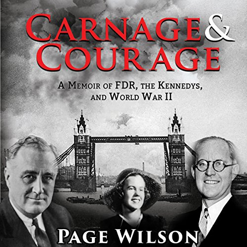 Carnage and Courage Audiobook By Page Wilson cover art