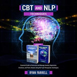 CBT and NLP Techniques Audiobook By Ryan Farrell cover art