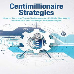 Centimillionaire Strategies Audiobook By Richard Wilson cover art