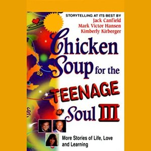 Chicken Soup for the Teenage Soul III Audiobook By Jack Canfield, Mark Victor Hansen, Kimberly Kirberger cover art