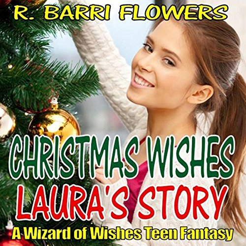 Christmas Wishes: Laura's Story Audiobook By R. Barri Flowers cover art