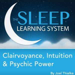 Clairvoyance, Intuition & Psychic Power Guided Meditation and Affirmations Audiobook By Joel Thielke cover art